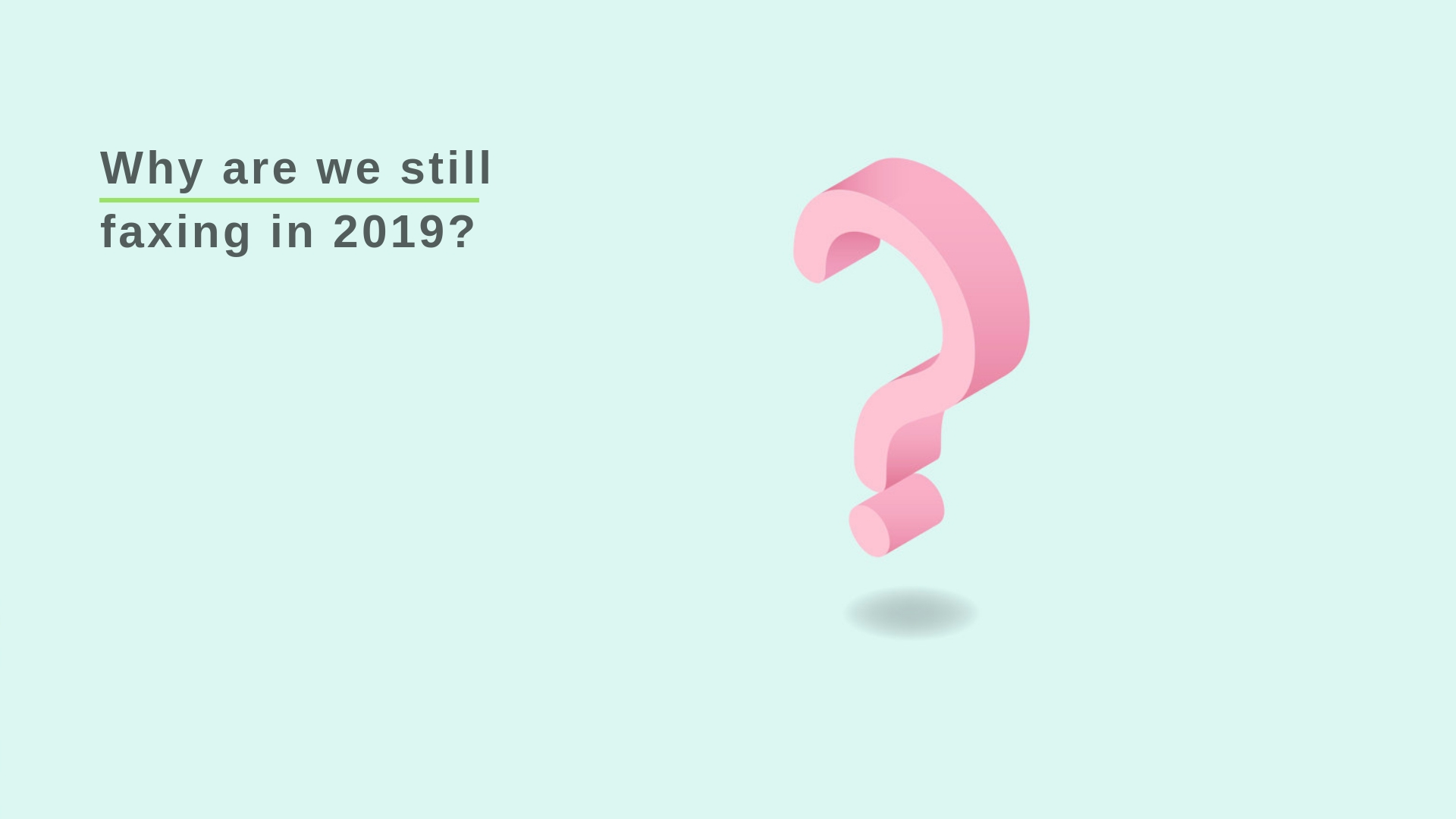 why-we-are-still-faxing-in-2019