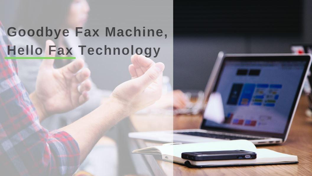 goodbye-fax-machines-hello-fax-technology